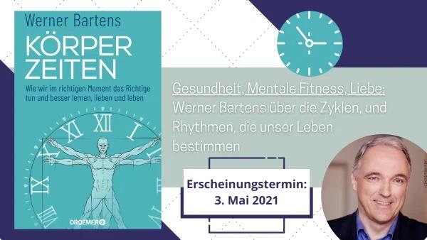 """Buchcover von """"Körperzeiten"""" und ein Foto vom Autor Werner Bartens"""